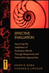 Effective Evaluation: Improving The Usefulness Of Evaluation Results Through Responsive And Naturalistic Approaches