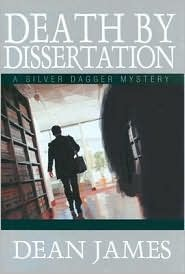 Death by Dissertation by Dean A.  James