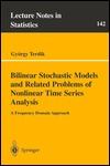 Bilinear Stochastic Models and Related Problems of Nonlinear Time Series Analysis: A Frequency Domain Approach