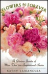 Flowers Are Forever: A Glorious Garden of More Than 100 Inspirational Stories