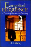 Evangelical Eloquence by Robert Lewis Dabney