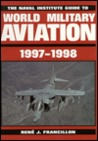 The Naval Institute Guide to World Military Aviation, 1997-1998
