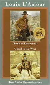 South of Deadwood / A Trail to the West