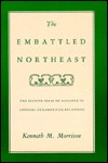 The Embattled Northeast by Kenneth M. Morrison