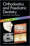 Orthodontics and Paediatric Dentistry: Colour Guide
