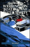 Foghorn Outdoors Washington Boating and Water Sports: The Essential Access and Activity Guide Featuring Hundreds of Secret Spots