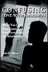 Confusing Love with Obsession: When You Can't Stop Controlling Your Partner and the Relationship