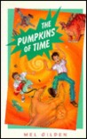 The Pumpkins of Time by Mel Gilden