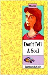 Don't Tell a Soul by Barbara S. Cole