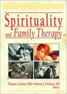 Spirituality and Family Therapy (Journal of Family Psychotherapy) (Journal of Family Psychotherapy)