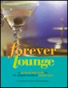 Forever Lounge: A Laid-Back Price Guide to Languid Sounds