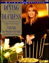 Dining with the Duchess by Sarah Ferguson