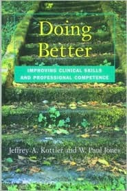 Doing Better: Improving Clinical Skills and Professional Competence