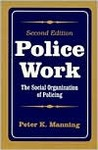 Police Work: The Social Organization of Policing