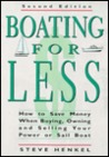 Boating for Less: A Comprehensive Guide to Buying, Owning, and Selling Your Power or Sail Boat