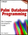 Palm Database Programming: The Complete Developer's Guide [With CDROM]