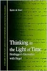 Thinking in the Light of Time: Heidegger's Encounter with Hegel