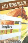 Crazy Horse (The Horses of Half Moon Ranch, #3)