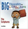 The Scripture (Big Thoughts for Little Thinkers)