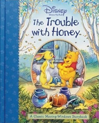 The Trouble with Honey (A Classic Moving Windows Storybook)