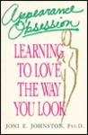 Appearance Obsession: Learning to Love the Way You Look