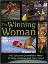 The Winning Woman: 500 Spirited Quotes About Women And Their Sport