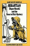 Sebastian (Super Sleuth) and the Bone to Pick Mystery (Sebastian, Super Sleuth)