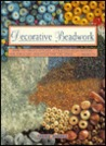 Decorative Beadwork: How to Create Stylish, Attractive Bead Designs for Jewelry and Items For..