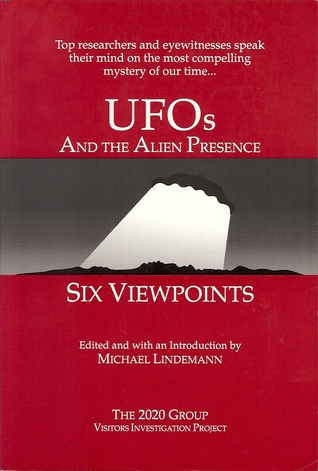 Uf Os And The Alien Presence: Six Viewpoints