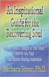 An Inspirational Guide for the Recovering Soul