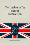 The loyalists in the siege of Fort Ninety Six