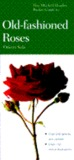 The Mitchell Beazley Pocket Guide To Old Fashioned Roses (Mitchell Beazley Pocket Guide To Gardening)