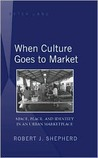 When Culture Goes to Market: Space, Place, and Identity in an Urban Marketplace