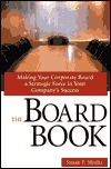 The Board Book: Making Your Corporate Board a Strategic Force in Your Company's Success