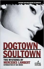 Dogtown/Soultown: Two Mysteries