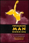 Swimming Man Burning: A Rip-Roaring Novel Of The American West