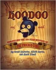 Hoodoo: Unraveling the 100 Year Mystery of the Chicago Cubs