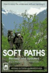 Soft Paths: How to Enjoy the Wilderness Without Harming It