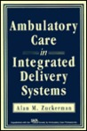 Ambulatory Care in Integrated Delivery Systems