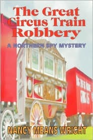 The Great Circus Train Robbery (The Northern Spy Club, #2)