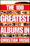 The 100 Greatest Albums in Christian Music