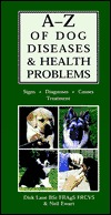A Z Of Dog Diseases & Health Problems by Dick Lane