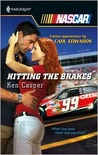 Hitting the Brakes (Harlequin NASCAR, #24)