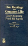Our Heritage and Common Life: Essays Honoring Frank Eiji Sugeno