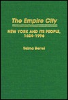 The Empire City: New York And Its People, 1624 1996