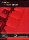 Service Delivery (Information Technology Infrastructure Library Series)