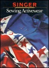 Sewing Activeware (Singer Sewing Reference Library, Volume 6)