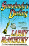 Somebody's Darling by Larry McMurtry
