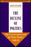 The Decline Of Politics by John English