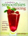 The Handbook of Smoothies and Juicing
